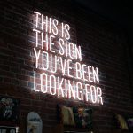 Neon sign: this is the sign you've been looking for